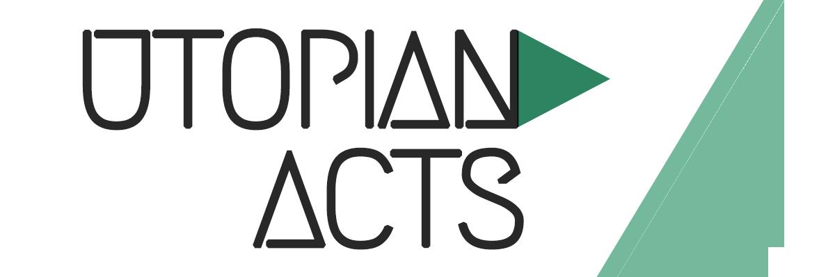 Utopian Acts